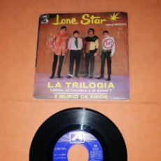Discos de vinilo: LONE STAR. LA TRILOGIA. Y MURIO DE AMOR. SINGLE. EMI. LA VOZ DE SU AMO. 1969.. Lote 236409480