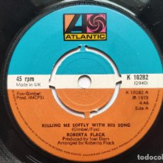 Discos de vinilo: ROBERTA FLACK - 45 UK - MINT * KILLING ME FOFTLY WITH HIS SONG / JUST LIKE A WOMAN. Lote 236411475
