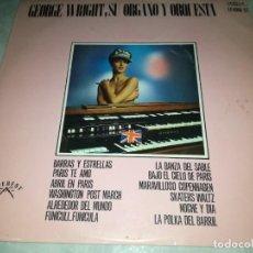 Discos de vinilo: GEORGE WRIGHT, SU ORGANO Y ORQUESTA-ORIGINAL AÑO 1969. Lote 236447210