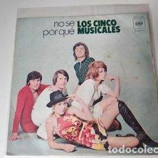 Discos de vinilo: LOS CINCO MUSICALES, NO SÉ POR QUÉ, 1973. Lote 236456200