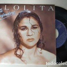 Discos de vinilo: LOLITA - TE DEFENDERE / UNA HISTORIA DE AMOR - SINGLE. Lote 236471310