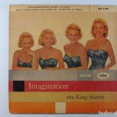 Discos de vinilo: EP THE KING SISTERS. IMAGINATION (~1958) (RARO. VERSION NO EXISTENTE EN DISCOGS.COM). Lote 236541830