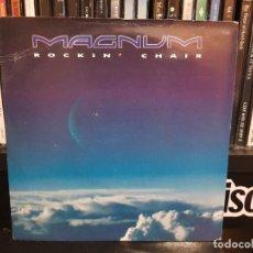Discos de vinilo: MAGNUM - ROCKIN' CHAIR. Lote 236564855