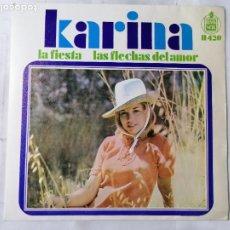 Discos de vinilo: KARINA, LA FIESTA / LAS FLECHAS DEL AMOR, AÑO 1968, HISPAVOX. Lote 236588820