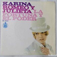 Discos de vinilo: KARINA, ROMEO Y JULIETA / LA FORTUNA Y EL PODER, AÑO 1967, HISPAVOX. Lote 236589495