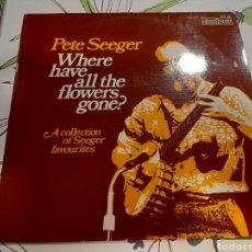 Discos de vinilo: WHERE HAVE ALL THE FLOWERS GONE? PETE SEEGER. Lote 236608660
