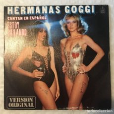 Disques de vinyle: SINGLE HERMANAS GOGGI EN ESPAÑOL - ESTOY BAILANDO - LOCURA (VOGLIA) -HISPAVOX - PEDIDOS MINIMO 7€. Lote 236620740