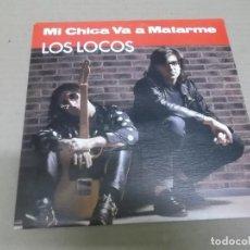 Discos de vinilo: LOS LOCOS (SINGLE) MI CHICA VA A MATARME AÑO 1991 - PROMOCIONAL. Lote 236640435