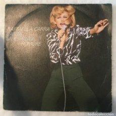 Disques de vinyle: SINGLE RAFFAELLA CARRA - RUMORE - FELICITA TA TA - CBS 3426 - PEDIDOS MINIMO 7€. Lote 236643880