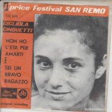 Discos de vinilo: 45 GIRI GIGLIOLA CINQUETTI NON HO L'ETA'( XAMARTI) CG 508 1ER PRICE FESTIVAL SANREMO SHOW RECORDS. Lote 236697175