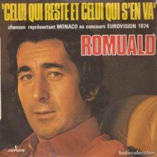 Discos de vinilo: 45 GIRI ROMUALD CELUI QUI RESTE ET CELUI QUI S'EN VA MONACO CONCOURS EUROVISION 1974 MERCURY FRANCE. Lote 236703580