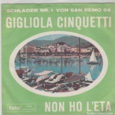 Discos de vinilo: 45 GIRI GIGLIOLA CINQUETTI NON HO L'ETA' X AMARTI SEI UN BRAVO RAGAZZO LABEL ITALIA SCHLAGER N 1 VON. Lote 236704270