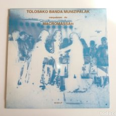 Discos de vinilo: TOLOSAKO BANDA MUNIZIPALAK, INTERPRETATZEN DIO MACROMASSARI. VINILO MAXISINGLE. MUSICA INAUDITA 1990. Lote 236722400