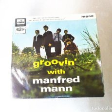 Discos de vinilo: MANFRED MANN -- GROVIN´ & DO WAH DIDDY DIDDY & CAN´T BELIEVE IT & DID YOU HEVE TO DO THAT -- EX. Lote 236745910