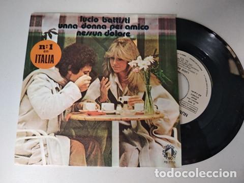 LUCIO BATTISTI - UNNA DONNA PER AMICO / NESSUN DOLORE - RCA 1978 PROMOCIONAL (Música - Discos - Singles Vinilo - Canción Francesa e Italiana)
