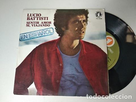LUCIO BATTISTI, SENTIR AMOR + SI VIAJANDO (RCA 1977) (Música - Discos - Singles Vinilo - Canción Francesa e Italiana)