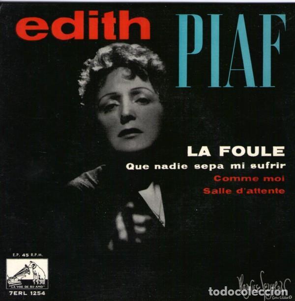 EDITH PIAF - LA FOULE - QUE NADIE SEPA MI SUFRIR - EP LA VOZ DE SU AMO 1958 (Música - Discos de Vinilo - EPs - Canción Francesa e Italiana)
