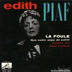 Discos de vinilo: EDITH PIAF - LA FOULE - QUE NADIE SEPA MI SUFRIR - EP LA VOZ DE SU AMO 1958. Lote 236754230