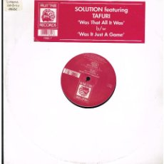 Discos de vinilo: SOLUTION FEATURING TAFURI - WAS THAT ALL IT WAS / WAS IT JUST A GAME - MAXI SINGLE 1993. Lote 236754680