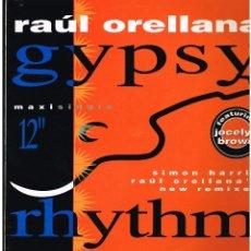 Discos de vinilo: RAUL ORELLANA - GYPSY RHYTHM - MAXI SINGLE 1992. Lote 236767125