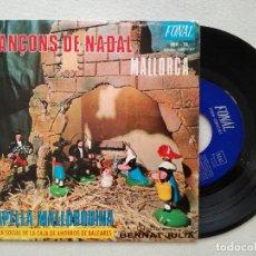 Discos de vinilo: CANÇONS DE NADAL MALLORCA - CAPELLA MALLORQUINA (FONAL) BERNAT JULIA BALTASAR COLL. Lote 236768385