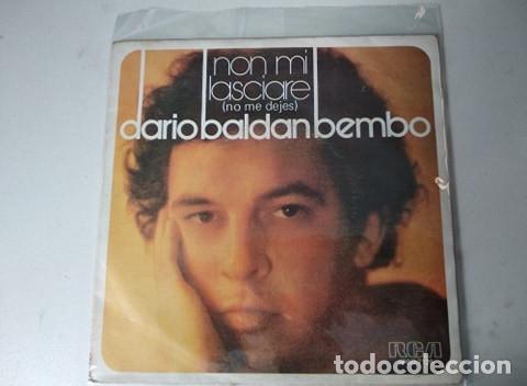DARIO BALDAN BEMBO - NON MI LASCIARE - 7'' SINGLE RCA 1978 SPAIN (Música - Discos - Singles Vinilo - Canción Francesa e Italiana)