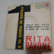 Discos de vinilo: RITA PAVONE - SI YO TUVIERA UN MARTILLO + 3. Lote 236803150