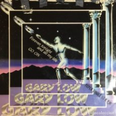 Discos de vinilo: GARY LOW - FOREVER, TONIGHT AND ALL MY LIFE GO ON. Lote 236810050
