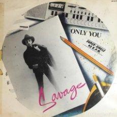 Discos de vinilo: SAVAGE - ONLY YOU. Lote 236810270