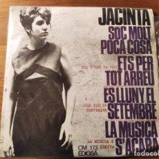 Discos de vinilo: JACINTA - SÓC MOLT POCA COSA + 3 *************RARO EP 1967 BOSSA EN CATALÀ!. Lote 236826430