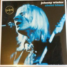 Discos de vinilo: JOHNNY WINTER * ABOUT BLUES * 180G VIRGIN VINYL AUDIOPHILE VINYL * PRECINTADO!!. Lote 236829125