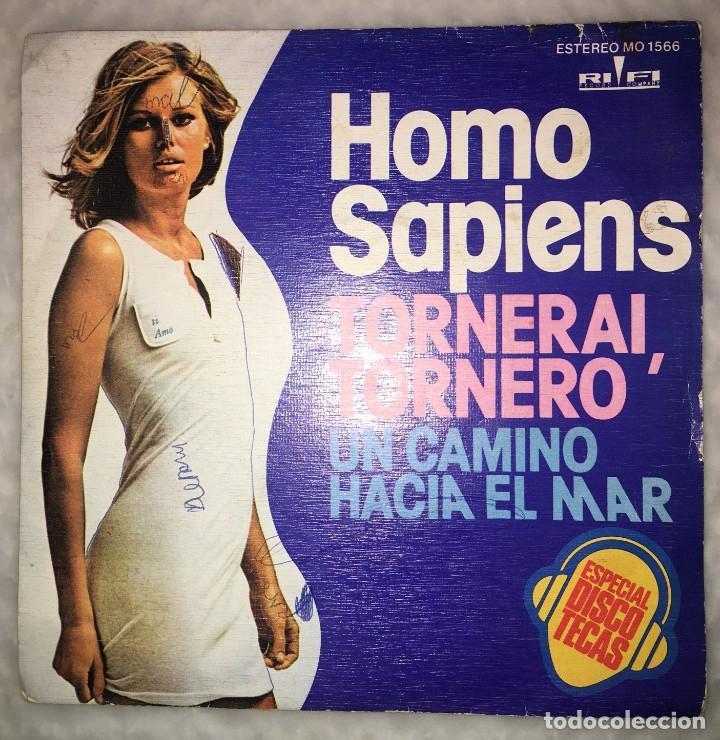 SINGLE HOMO SAPIENS - TORNERAI, TORNERO - UN CAMINO HACIA EL MAR - COLUMBIA RIFI - PEDIDOS MINIMO 7€ (Música - Discos - Singles Vinilo - Canción Francesa e Italiana)