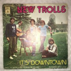 Discos de vinilo: SINGLE NEW TROLLS - IT'S DOWNTOWN - I CAN SEE THE RAIN - EMI ODEON 10C006-061944 - PEDIDOS MINIMO 7€. Lote 236835930
