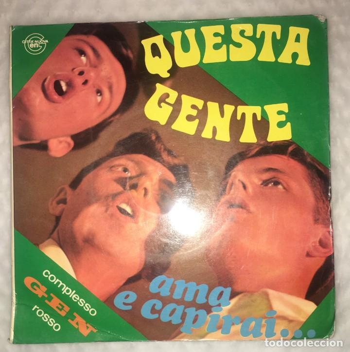 SINGLE COMPLESSO GEN ROSSO - QUESTA GENTE - AMA E CAPIRAI - PEDIDOS MINIMO 7€ (Música - Discos - Singles Vinilo - Canción Francesa e Italiana)