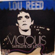 Discos de vinilo: LOU REED -VICIOUS / SATELLITE OF LOVE. SINGLE ORIGINAL EDICIÓN SPAIN 1973. BUEN ESTADO. Lote 236887610