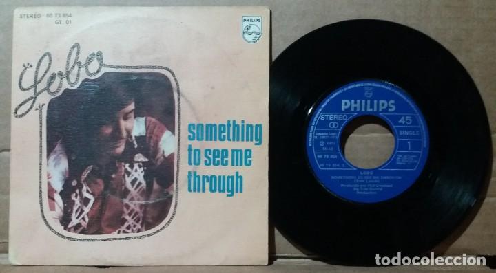 LOBO / SOMETHING TO SEE ME THROUGH / SINGLE 7 INCH (Música - Discos - Singles Vinilo - Pop - Rock - Extranjero de los 70)