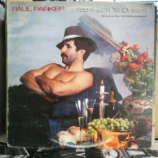 Discos de vinilo: PAUL PARKER - TOO MUCH TO DREAM PROD. PATRICK COWLEY. Lote 236932620