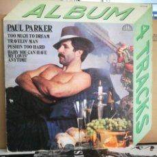 Discos de vinilo: PAUL PARKER - ALBUM 4 TRACKS PROD. PATRICK COWLEY. Lote 236932950