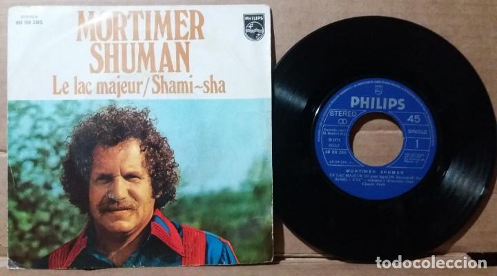 MORTIMER SHUMAN / LE LAC MAJEUR / SINGLE 7 INCH (Música - Discos - Singles Vinilo - Pop - Rock - Extranjero de los 70)