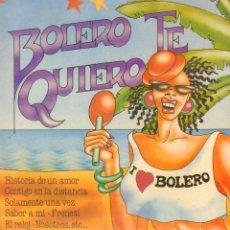 Discos de vinilo: BOLERO TE QUIERO - HISTORIA DE UN AMOR, CONTIGO EN LA DISTANCIA.../ MAXI SINGLE 1989 RF-9034. Lote 236949350