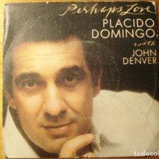 Discos de vinilo: PLÁCIDO DOMINGO Y JOHN DENVER PERHAPS LOVE Y ANNIE'S SONG SINGLE. Lote 236955810