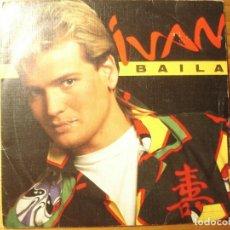 Discos de vinilo: IVÁN BAILA SINGLE. Lote 236957425