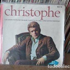 Discos de vinilo: CHRISTOPHE - LAS MARIONETAS / ME HE MARCHADO / YA NO ERES COMO ANTES / NAVIDAD / 1965. Lote 236958390