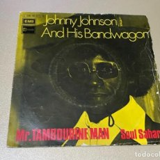 Discos de vinilo: JOHNNY JOHNSON AND HIS BANDWAGON MR. TAMBOURINE MAN SOUL SAHARA. Lote 236991840