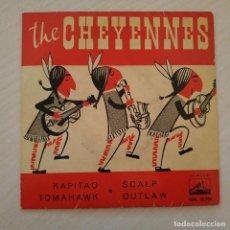 """Discos de vinilo: THE CHEYENNES - KAPITAO / TOMAHAWK / SCALP / OUTLAW - MUY RARO 7"""" EP SPAIN 1962 BUEN ESTADO. Lote 236992530"""