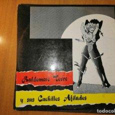 Discos de vinilo: DISCO BALDOMERO TORRE Y SUS CUCHILLOS AFILADOS. 1988. MANO NEGRA RECORDS. Lote 237006365