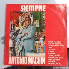 Discos de vinilo: ANTONIO MACHIN - SIEMPRE... ANTONIO MACHIN (VERGARA - 7.080-N, SPAIN). Lote 237068505