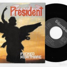 "Discos de vinilo: PRESIDENT 7"" SPAIN 45 FUCKED NIGHTMARE 1993 SINGLE VINILO HEAVY METAL HARD ROCK THRASH BUEN ESTADO !. Lote 237076395"