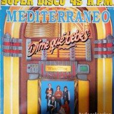 Discos de vinilo: MEDITERRANEO - DIME QUE BEBES - MAXI SINGLE DE VINILO #. Lote 237173425