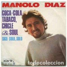 Discos de vinilo: MANOLO DÍAZ COCA COLA TABACO CHICLE Y SOUL. Lote 237203275